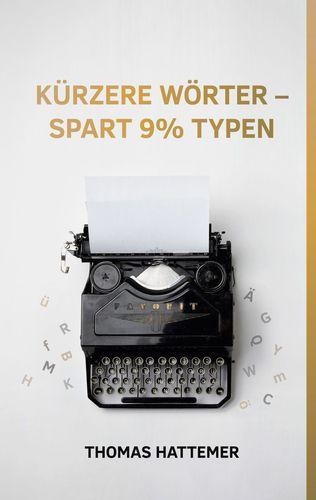 Kürzere Wörter - spart 9% Typen