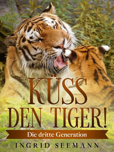 Küss den Tiger!