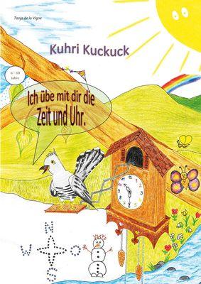 Kuhri Kuckuck übt mit dir die Zeit und Uhr