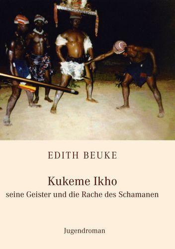 Kukeme Ikho - seine Geister und die Rache des Schamanen