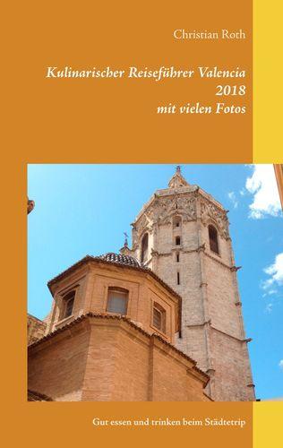 Kulinarischer Reiseführer Valencia 2018