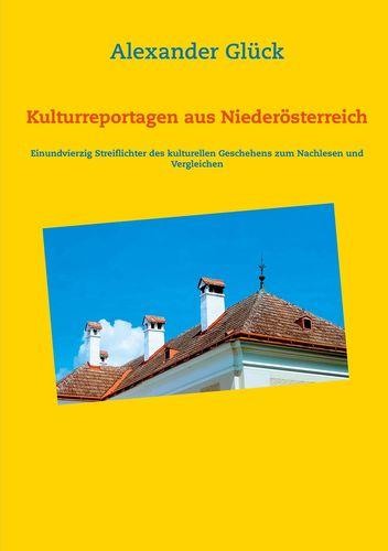 Kulturreportagen aus Niederösterreich