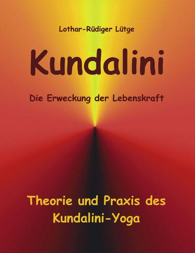 Kundalini - Die Erweckung der Lebenskraft
