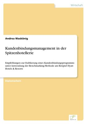 Kundenbindungsmanagement in der Spitzenhotellerie