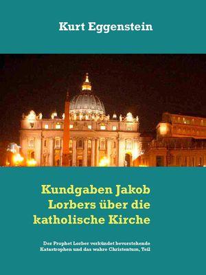 Kundgaben Jakob Lorbers über die katholische Kirche