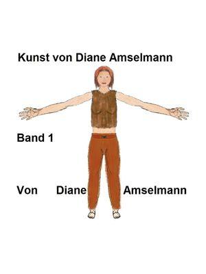 Kunst von Diane Amselmann
