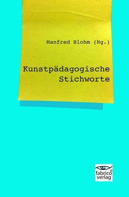 Kunstpädagogische Stichworte