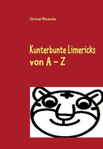 Kunterbunte Limericks von A - Z