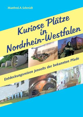 Kuriose Plätze in Nordrhein-Westfalen