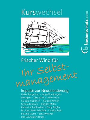 Kurswechsel: Frischer Wind für Ihr Selbstmanagement