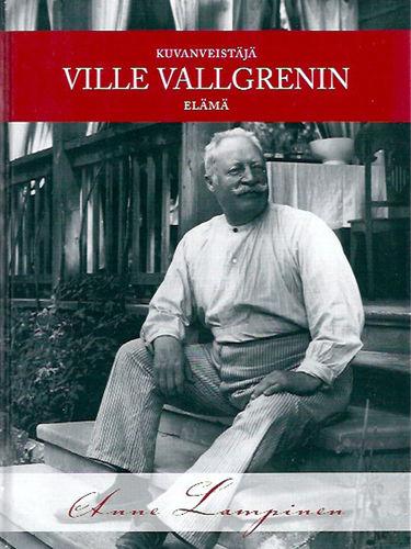 Kuvanveistäjä Ville Vallgrenin elämä