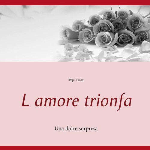 L amore trionfa