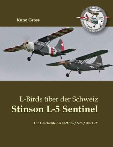 L-Birds über der Schweiz - Stinson L-5 Sentinel