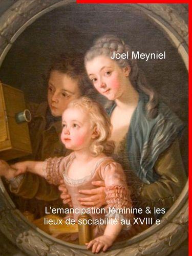 l émancipation féminine et les lieux de sociabilité au XVIIIe siècle