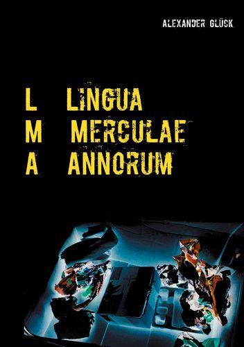 L M A. Lingua Merculae Annorum.