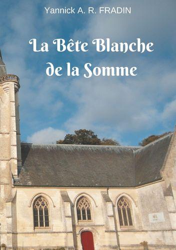La Bête Blanche de la Somme