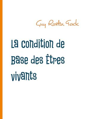 La condition de Base des Êtres vivants