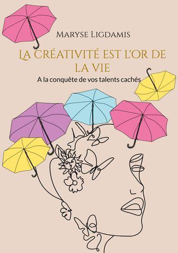 La créativité est l'or de la vie