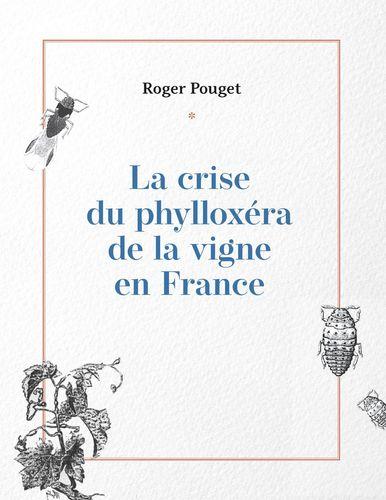 La crise du phylloxéra de la vigne en France