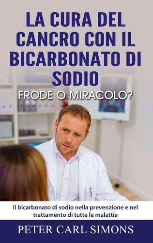 La cura del cancro con il bicarbonato di sodio - frode o miracolo?