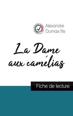 La Dame aux camélias (fiche de lecture et analyse complète de l'oeuvre)