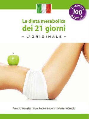 La dieta metabolica dei 21 giorni -L' Original-: (Edizione italiana)