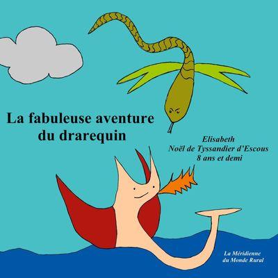 La fabuleuse aventure  du drarequin