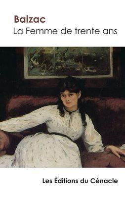 La Femme de trente ans de Balzac (édition enrichie)