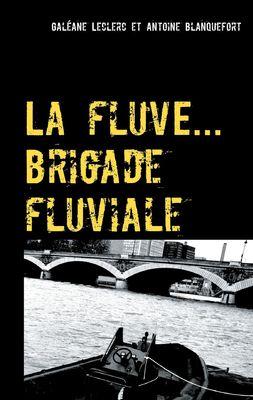 La fluve ( brigade fluviale )