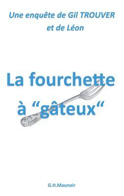 """La fourchette à """"gâteux"""""""