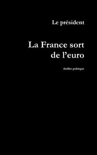 La France sort de l'euro