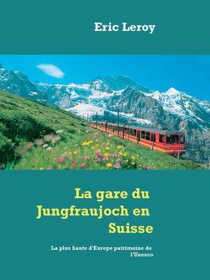 La gare du Jungfraujoch en Suisse