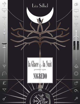 La Glace et la Nuit opus 1 : Nigredo