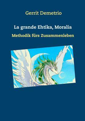 La grande Ethika , Moralia,