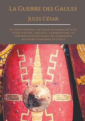 La Guerre des Gaules de Jules César