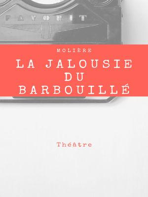 La Jalousie du Barbouillé