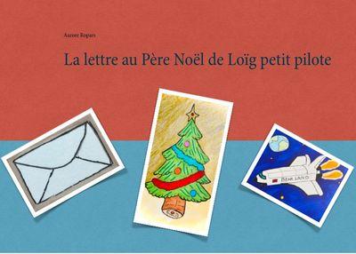 La lettre au Père Noël de Loïg petit pilote