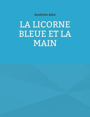 La Licorne Bleue et la Main