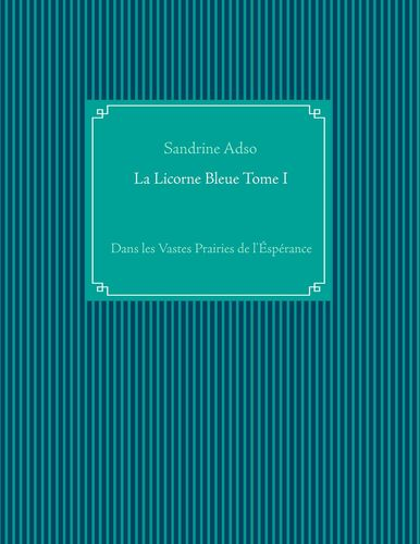 La Licorne Bleue Tome I