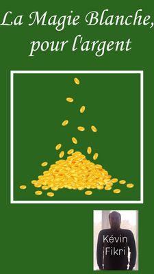 La Magie Blanche, pour l'argent