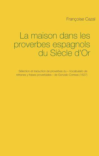 La maison dans les proverbes espagnols du Siècle d'Or