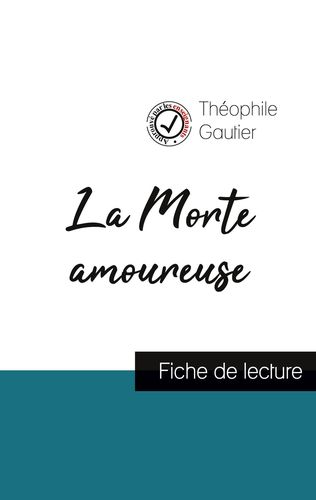 La Morte amoureuse de Théophile Gautier (fiche de lecture et analyse complète de l'oeuvre)