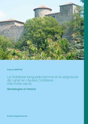 La Noblesse languedociennne et la seigneurie de Lanet en Hautes Corbières, XIIIe-XVIIIe siècle
