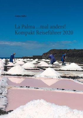 La Palma ...mal anders! Kompakt Reiseführer 2020