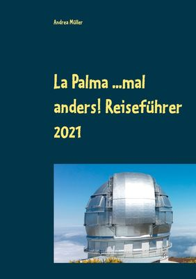 La Palma ...mal anders! Reiseführer 2021