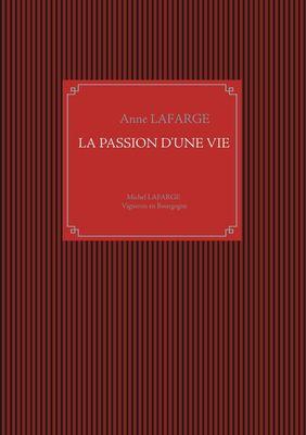 La passion d'une vie