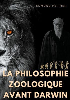 La philisophie zoologique avant Darwin