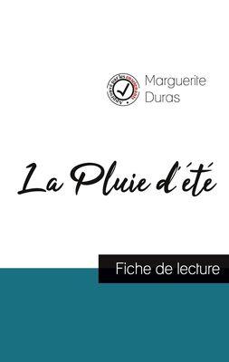 La Pluie d'été de Marguerite Duras (fiche de lecture et analyse complète de l'oeuvre)
