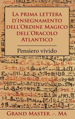 La prima lettera d'insegnamento dell'Ordine Magico dell'Oracolo Atlantico