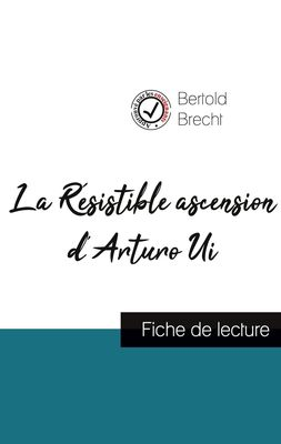 La Résistible ascension d'Arturo Ui de Bertold Brecht (fiche de lecture et analyse complète de l'oeuvre)